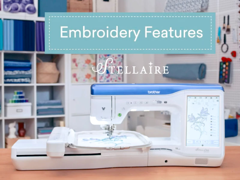 Sewing and embroidery features of the Brother Innov-is Stellaire series