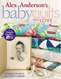 Baby Quilts with Alex Anderson